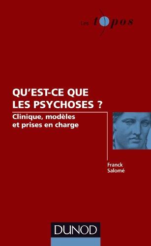 Qu'est-ce que les psychoses ?: Clinique, modèles et prises en charge par Franck Salomé