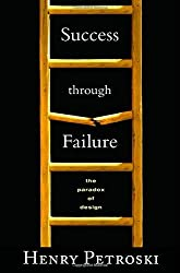 Success through Failure: The Paradox of Design by Henry Petroski (2008-02-24)