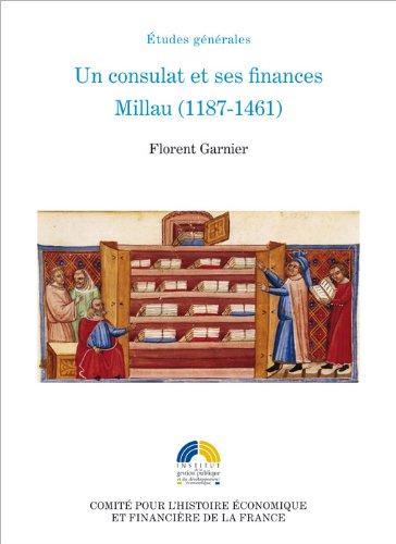 Un consulat et ses finances : Millau (1187-1461)