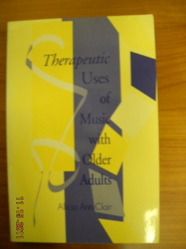 Therapeutic Uses of Music With Older Adults PDF Books
