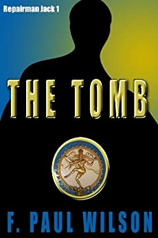 The Tomb (THE ADVERSARY CYCLE Book 3) (English Edition) von [Wilson, F. Paul]