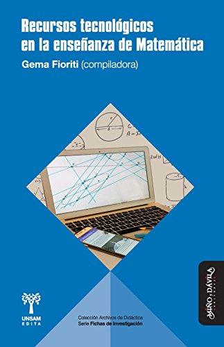 Recursos tecnológicos en la enseñanza de Matemática por Gema Fioriti