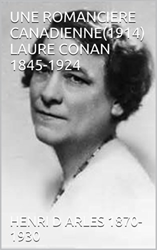 UNE ROMANCIERE CANADIENNE(1914)   LAURE CONAN   1845-1924