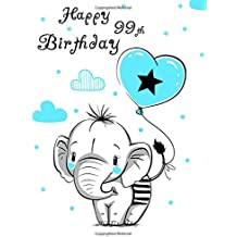 Happy 99th Birthday Better Than A Card Notebook Journal Or Diary
