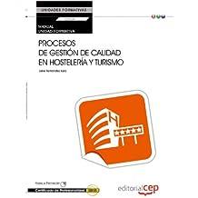 Manual. Procesos de gestión de calidad en hostelería y turismo (UF0049:Transversal). Certificados de profesionalidad