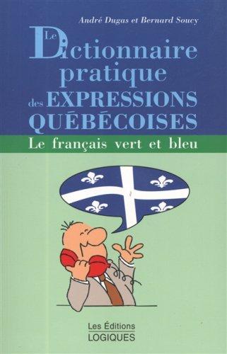 Diction.Prat. Expressions Quebecoises par Dugas