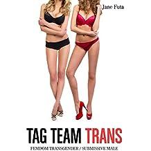 Tag Team Trans: Femdom Transgender Submissive Male (English Edition)