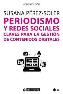 Periodismo y redes sociales. Claves para la gestión de contenidos digitales (Manuales) por Susana Perez-Soler