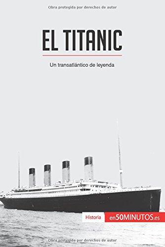 Portada del libro El Titanic: Un transatlántico de leyenda