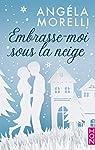Embrasse-moi sous la neige par Morelli