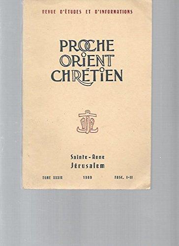 Proche Orient Chrétien (Revue d'études et d'informations) -Tome XXXIX, 1989, fasc. I-II
