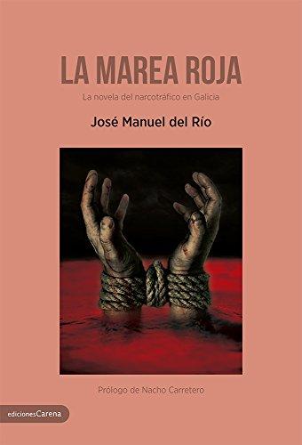 La marea roja: La novela del narcotráfico en Galicia