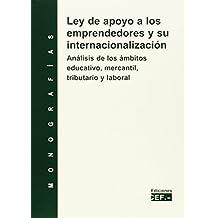 Ley de apoyo a los emprendedores y su internacionalización. Análisis de los ámbitos educativos, mercantil, tributario y laboral