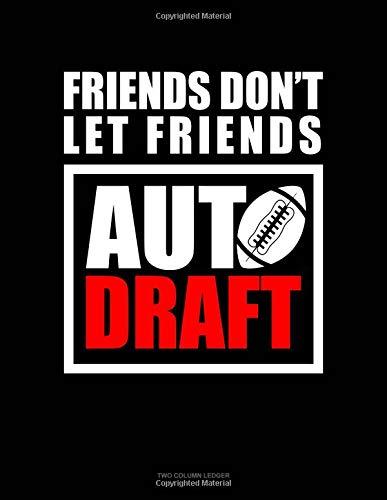 Friends Don't Let Friends Auto Draft: Unruled Composition Book por Engy Publishing