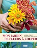 mon jardin de fleurs ? couper de louise curley jason ingram photographies sylvie lagorce traduction 4 f?vrier 2015