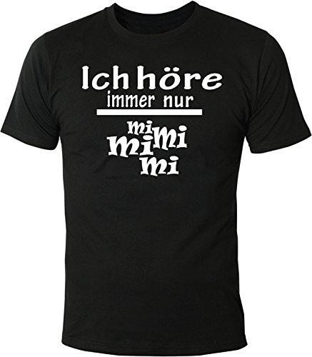 Nur Mens Tee (Mister Merchandise Herren Men T-Shirt Ich Höre Immer Nur - MI MI MI Tee Shirt Bedruckt Schwarz)