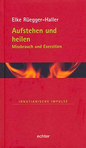 Aufstehen und heilen: Missbrauch und Exerzitien (Ignatianische Impulse 35)
