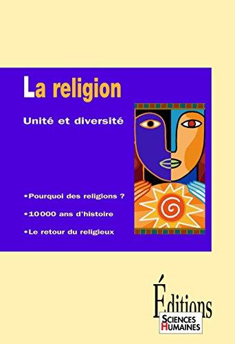 Lire en ligne La Religion: Unité et diversité pdf