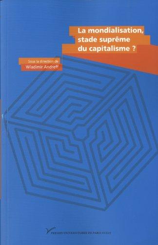 La mondialisation, stade suprême du capitalisme ? : En hommage à Charles-Albert Michalet par Wladimir Andreff