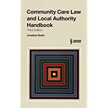 Community Care Law and Local Authority Handbook by His Honour Judge Jonathan Butler (2015-10-05)