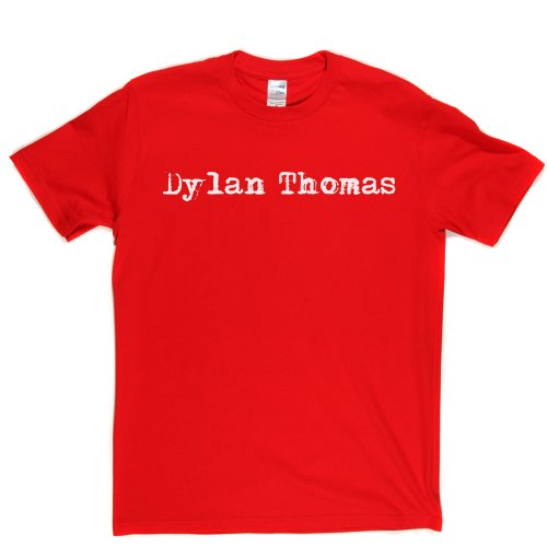 Dylan Thomas Welsh Poet & Writer T-shirt Rot