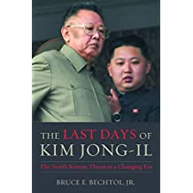 The Last Days of Kim Jong-Il: The North Korean Threat in a Changing Era
