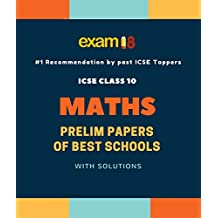 Exam18 ICSE Maths Prelim Papers (Solved) of Best Schools for Class 10 Board Exams