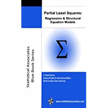 Partial Least Squares Regression and Structural Equation Models: 2016 Edition (Statistical Associates Blue Book Series 10) (English Edition)