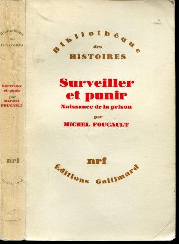 Surveiller et punir - Naissance de la prison.