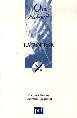 Que sais-je : La Bourse by Jacques Hamon (2006-04-13) par Jacques Hamon;Bertrand Jacquillat;Que sais-je ?