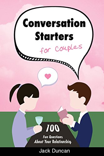 Conversation Starters For Couples: 100 Fun Questions about Your Relationship: Volume 4