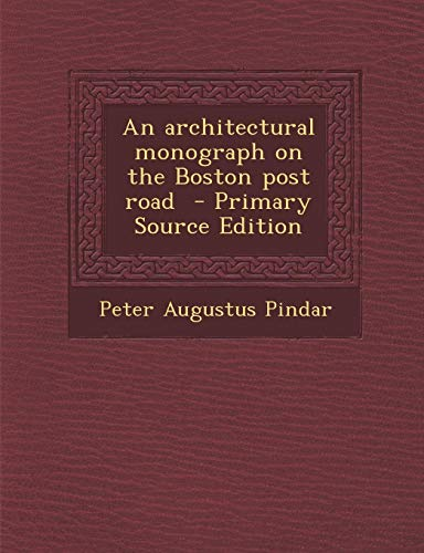 An Architectural Monograph on the Boston Post Road (Boston Road Post)