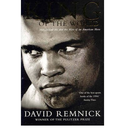 [(King of the World )] [Author: David Remnick] [Dec-1999]