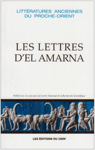 Les Lettres d'El-Amarna : Correspondance diplomatique du pharaon [Aménophis IV]