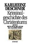 Kriminalgeschichte des Christentums 9: Mitte des 16 - bis Anfang des 18 - Jahrhunderts: Vom Völkermord in der Neuen Welt bis zum Beginn der Aufklärung - Karlheinz Deschner
