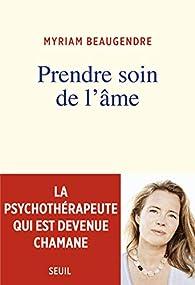 Prendre soin de l'âme par Myriam Beaugendre