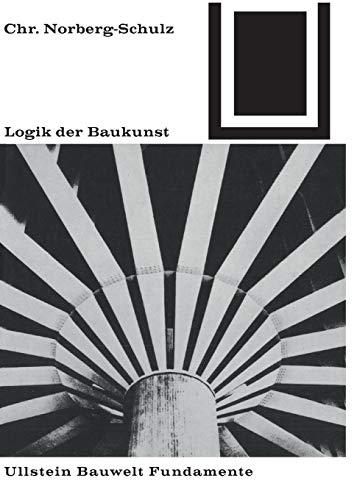 Logik der Baukunst (Bauwelt Fundamente, Band 15)