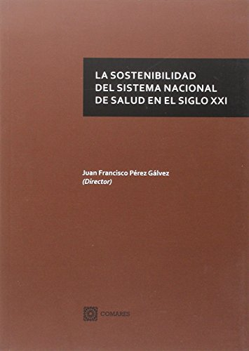 Sostenibilidad Del Sistema Nacional De Salud En El Siglo Xxi,La