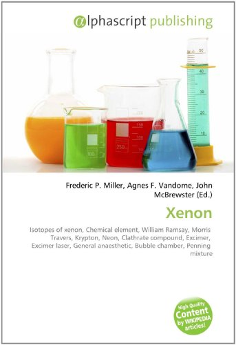 Xenon: Isotopes of xenon, Chemical element, William Ramsay, Morris  Travers, Krypton, Neon, Clathrate compound, Excimer,  Excimer laser, General anaesthetic, Bubble chamber, Penning  mixture