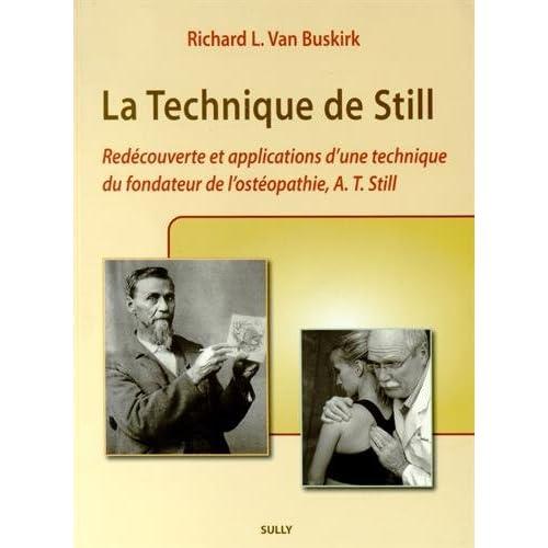 La Technique de Still : Redécouverte et applications d'une technique du fondateur de l'ostéopathie, A-T Still