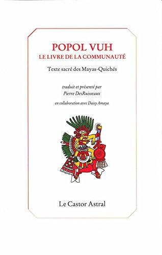 Popol Vuh - Le livre de la communaut - Textes sacrs des Mayas-Quichs