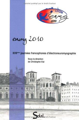 Enmg 2010 XVII Journee Francophones d Electroneuromyographie