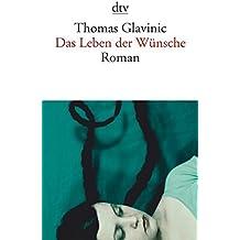 Das Leben der Wünsche: Roman