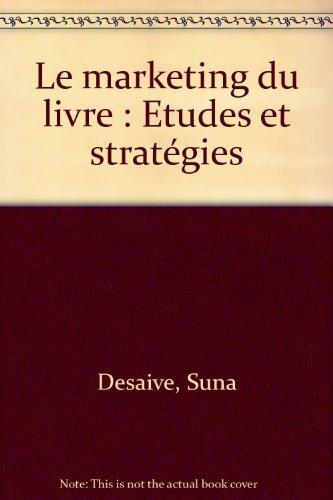 Le marketing du livre : Etudes et stratégies