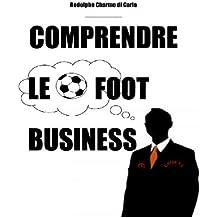 Comprendre le Foot Business