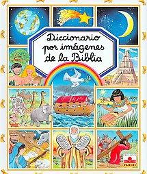 DICCIONARIO POR IMAGENES DE LA BIBLIA por Emilie Beaumont