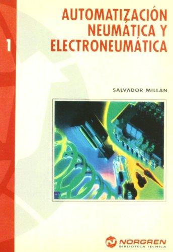 Automatización Neumática y Electroneumática (ACCESO RÁPIDO) por Salvador Millán Teja