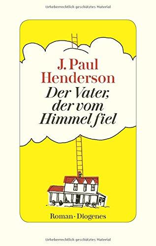 Buchseite und Rezensionen zu 'Der Vater, der vom Himmel fiel' von J. Paul Henderson