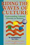 Riding the Waves of Culture: Understanding Cultural Diversity in Business by Trompenaars, Fons, Turner, Charles Hampden ( 1997 )