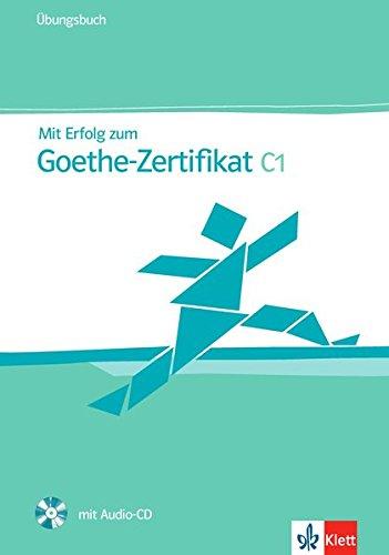 Mit Erfolg zum Goethe-Zertifikat. Livello C1. Übungsbuch. Per le Scuole superiori. Con CD Audio